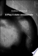 IL PLAY E' STATO ASSASSINATO