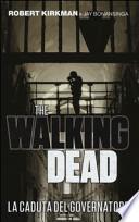 La caduta del governatore. The walking dead