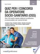 QUIZ PER I CONCORSI DA OPERATORE SOCIO SANITARIO (OSS)