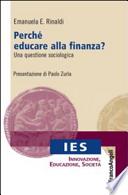 Perché educare alla finanza? Una questione sociologica