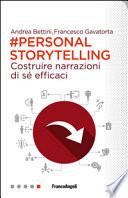 Personal Storytelling. Costruire narrazioni di sé efficaci.