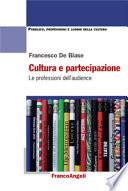 Cultura e partecipazione. Le professioni dell'audience.