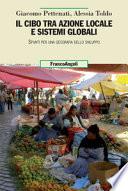 Il cibo tra azione locale e sistemi globali. Spunti per una geografia dello sviluppo
