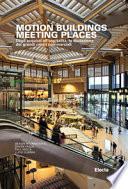Motion buildings meeting places. Dagli acquisti all'ospitalità: la mutazione dei grandi centri commerciali