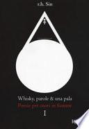 Whisky, parole & una pala. Poesie per cuori in fiamme