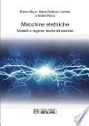 Macchine elettriche. Modelli a regime: teoria ed esercizi