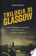Trilogia di Glasgow: La morte necessaria di Lewis Winter-Come muore un killer-Il sangue all'improvviso