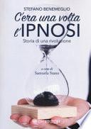 C'era una volta l'ipnosi. Storia di una rivoluzione