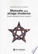 Manuale della strega moderna- Rituali casalinghi di buon auspicio