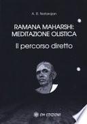 Ramana Maharshi: Meditazione Olistica, Il percorso diretto