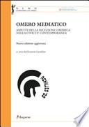 Omero mediatico aspetti della ricezione omerica nella civiltà contemporanea