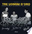Tre uomini d'oro. Fiorenzo Magni, Gino Bartali, Fausto Coppi