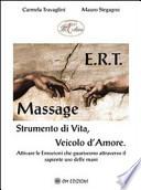 E.r.t. massage. Strumento di vita, veicolo d'amore