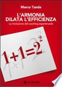 L'armonia dilata l'efficienza, La rivoluzione del coaching esperienziale