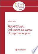 Pranayama: Dal Respiro nel corpo al corpo nel Respiro