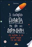 Il fantastico pianeta che sta nel sistema solare. Ma nessuno lo sa perch� nessuno l'ha mai visto