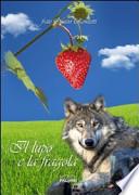 Il lupo e la fragola