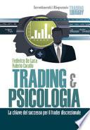 Trading & Psicologia. La chiave del successo per il trader discrezionale.