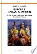 Europa e nomadi guerrieri gli sciti, gli unni e altri popoli delle steppe alle origini dell'Europa