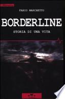 Borderline Storia Di Una Vita