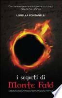 I segreti di monte Falò. Cronaca di un mistero popolare + in piu' spedizione gRatuiTa piego libri