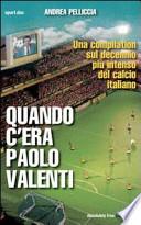 quando c'era paolo valenti, una compilation sul decennio più intenso del calcio italiano