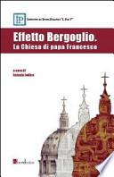 effetto bergoglio . la chiesa di papa francesco