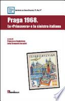 Praga 1968. La primavera e la sinistra italiana