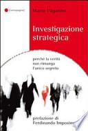 Investigazione strategica perché la verità non rimanga l'unico segreto