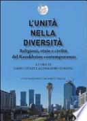 l�unit� nella diversit�. religioni, etnie e civilt� del kazakhstan contemporaneo