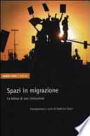 Spazi in migrazione cartoline di una rivoluzione