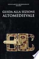 Guida alla sezione Altomedievale - Civico Museo Archeologico