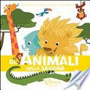 Gli animali della savana . L'enciclopedia dei piccoli . Con adesivi