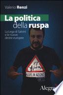 La politica della ruspa. La lega di Salvini e le nuove destre europee