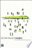 I Cantaglorie - Una Storia Calda e Ribalda della Stampa Sportiva