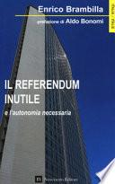 Il referendum inutile e l'autonomia necessaria
