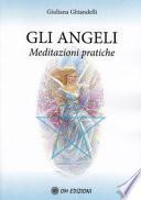 Gli Angeli. Meditazioni pratiche