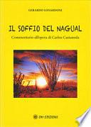 Il soffio del Nagual. Commentario all'opera di Carlos Castaneda