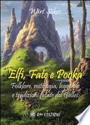 Elfi, Fate e Pooka; Folklore, mitologia, leggende e tradizioni fatate del Galles
