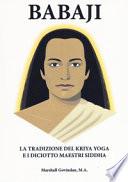 BABAJI, La tradizione del Kriya Yoga e i diciotto maestri Siddha