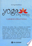 Yoga is My therapy. Curarsi con lo Yoga