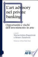 L'art advisory nel private banking. Opportunità e rischi dell'investimento in arte