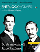 Sherlock Holmes e lo strano caso di Alice Faulkner