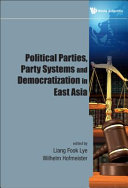 Political parties, party systems and democratization in East Asia