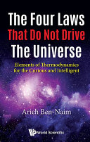 Book cover of The four laws that do not drive the universe : elements of thermodynamics for the curious and intelligent