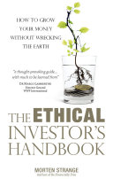 Book cover for The Ethical Investor's Handbook : How to Grow Your Money Without Wrecking the Earth