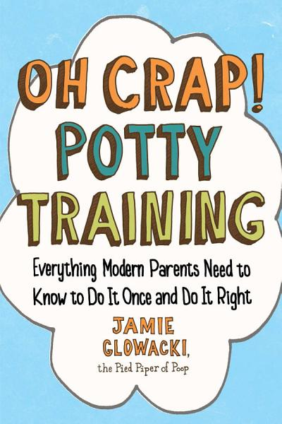Oh Crap! Potty Training cover
