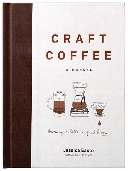 Craft Coffee: a Manual cover