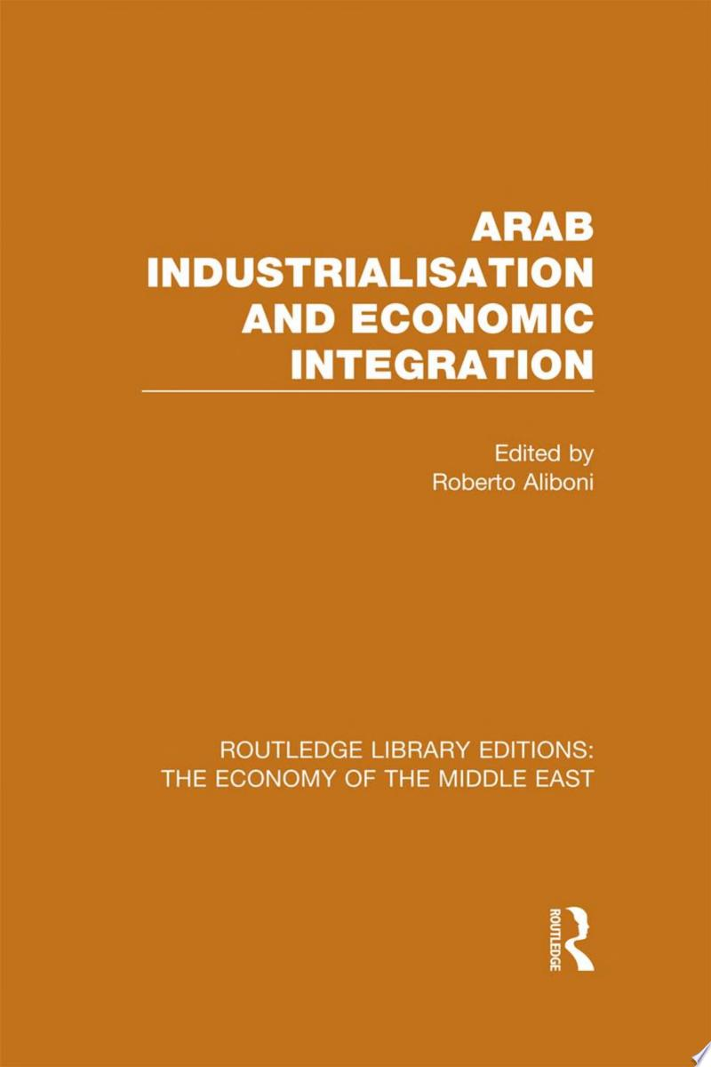 Arab Industrialisation and Economic Integration (RLE Economy of Middle East) banner backdrop