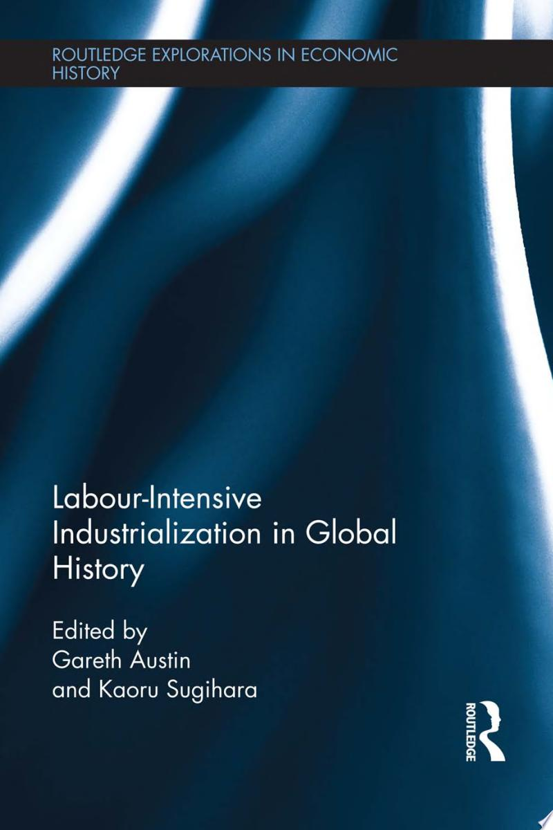 Labour-Intensive Industrialization in Global History banner backdrop